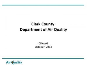 Clark County Department of Air Quality CDAWG October