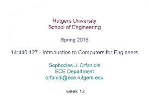 Rutgers University School of Engineering Spring 2015 14