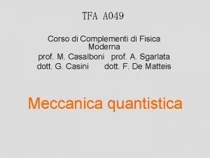 TFA A 049 Corso di Complementi di Fisica