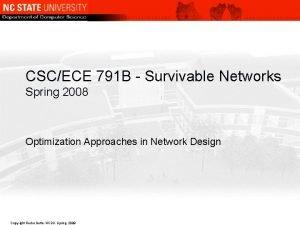 CSCECE 791 B Survivable Networks Spring 2008 Optimization