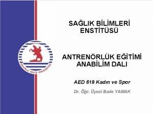 SALIK BLMLER ENSTTS ANTRENRLK ETM ANABLM DALI AED