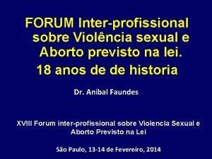 FORUM Interprofissional sobre Violncia sexual e Aborto previsto