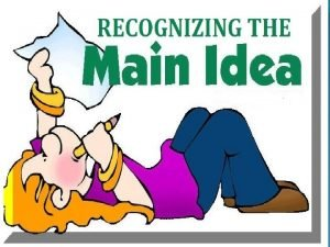 What is the Main Idea Main IdeaA statement
