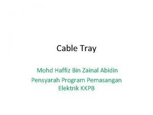 Cable Tray Mohd Haffiz Bin Zainal Abidin Pensyarah