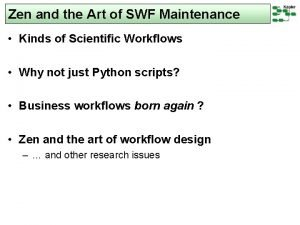 Zen and the Art of SWF Maintenance Kinds