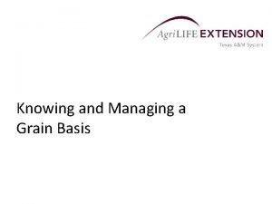 Knowing and Managing a Grain Basis Grain Basis