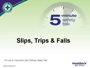 Slips Trips Falls For use in conjunction with