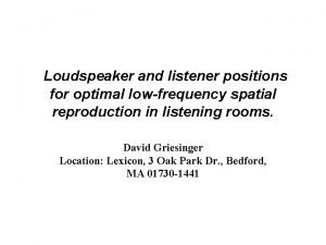 Loudspeaker and listener positions for optimal lowfrequency spatial