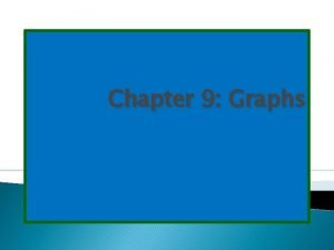 Chapter 9 Graphs 9 1 Graphs and Graph