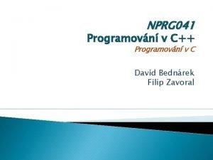 NPRG 041 Programovn v C Programovn v C