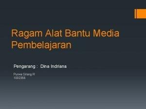 Ragam Alat Bantu Media Pembelajaran Pengarang Dina Indriana