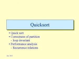 Quicksort Quick sort Correctness of partition loop invariant