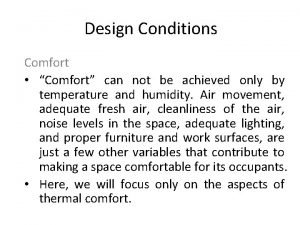 Design Conditions Comfort Comfort can not be achieved