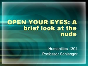 OPEN YOUR EYES A brief look at the