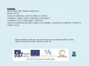 Pedmt Zpracovala Mgr Martina Kadlkov Duben 20123 Vukov