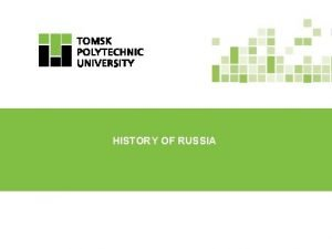 HISTORY OF RUSSIA History of Russia 1 Catherine