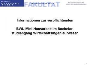 INGENIEURWISSENSCHAFTEN BACHELORSTUDIENGANG WIRTSCHAFTSINGENIEURWESEN Informationen zur verpflichtenden BWLMiniHausarbeit im