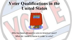 Voter Qualifications in the United States Who has