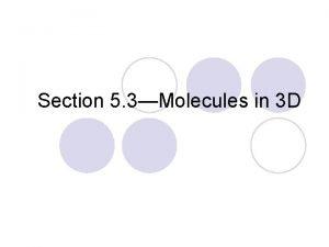 Section 5 3Molecules in 3 D Bonds repel