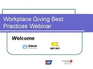 Workplace Giving Best Practices Webinar Welcome Workplace Giving