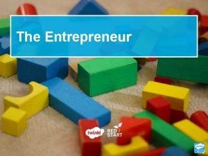 The Entrepreneur Entrepreneurship What does this word mean