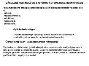 ZKLADN TECHNOLGIE SYSTMOV AUTOMATICKEJ IDENTIFIKCIE Poda fyziklneho princpu