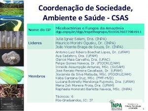 Coordenao de Sociedade Ambiente e Sade CSAS Nome
