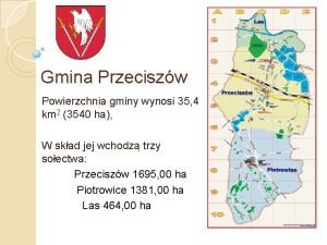 Gmina Przeciszw Powierzchnia gminy wynosi 35 4 km