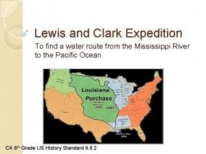 Lewis and Clark Expedition To find a water
