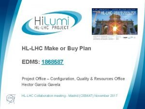 HLLHC Make or Buy Plan EDMS 1868587 Project