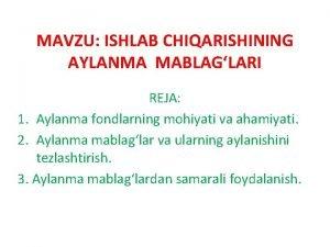 MAVZU ISHLAB CHIQARISHINING AYLANMA MABLAGLARI REJA 1 Aylanma