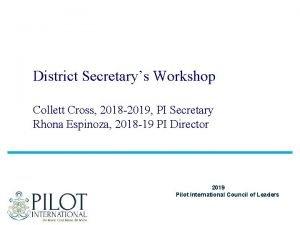District Secretarys Workshop Collett Cross 2018 2019 PI