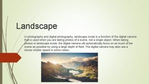 Landscape In photography and digital photography landscape mode