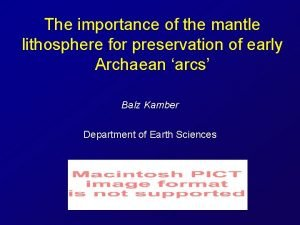 The importance of the mantle lithosphere for preservation