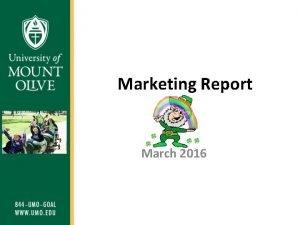 Marketing Report March 2016 Purpose The purpose of