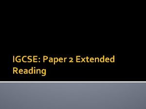 IGCSE Paper 2 Extended Reading Question 1 TOP