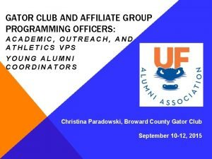 GATOR CLUB AND AFFILIATE GROUP PROGRAMMING OFFICERS ACADEMIC