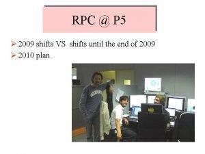 RPC P 5 2009 shifts VS shifts until