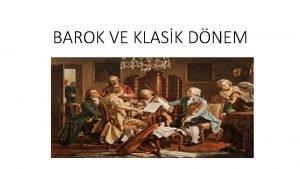 BAROK VE KLASK DNEM BAROK DNEM TARH Barok