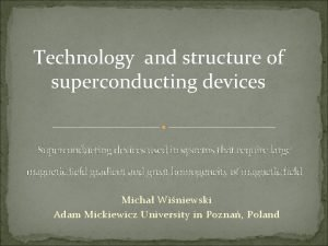 Technology and structure of superconducting devices Superconducting devices