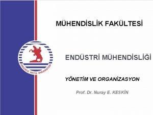 MHENDSLK FAKLTES ENDSTR MHENDSL YNETM VE ORGANZASYON Prof