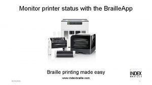 Monitor printer status with the Braille App Braille