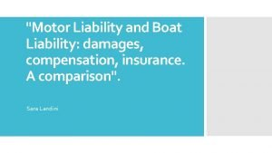Motor Liability and Boat Liability damages compensation insurance