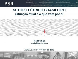 SETOR ELTRICO BRASILEIRO Situao atual e o que