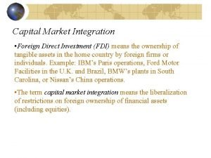 Capital Market Integration Foreign Direct Investment FDI means