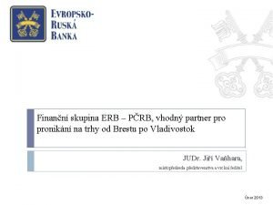 Finann skupina ERB PRB vhodn partner pronikn na