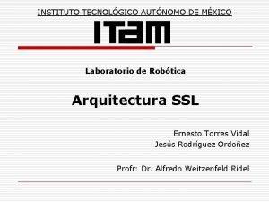 INSTITUTO TECNOLGICO AUTNOMO DE MXICO Laboratorio de Robtica