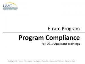 Erate Program Compliance Fall 2010 Applicant Trainings Washington