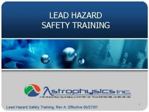 LEAD HAZARD SAFETY TRAINING Lead Hazard Safety Training