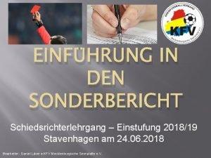 EINFHRUNG IN DEN SONDERBERICHT Schiedsrichterlehrgang Einstufung 201819 Stavenhagen